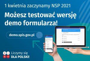 Grafika przedstawiająca komputer itelefon, naktórymustawione jest demo formularza spisowego. Treść obrazka: 1 kwietnia zaczynamy NSP 2021. Możesz testować wersję demo formularza.