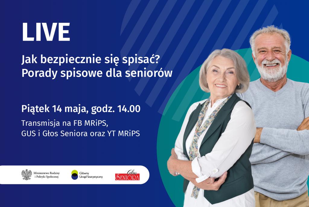 """Na grafice poprawej stronie dwoje ludzi uśmiechniętych, polewej napis """"Live jak bezpiecznie się spisać? Porady spisowe dla seniorów"""""""