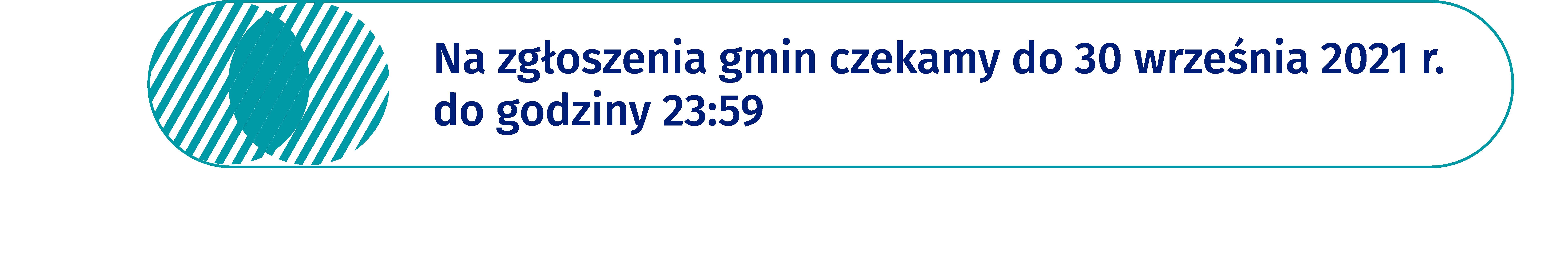 """ramka zielona, zozdobnym okręgiem polewej stronie, napis """"nazgłoszenia gmin czekamy do30 września dogodziny 23:59"""""""